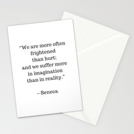 STOIC philosophy quotes - SENECA - We are more often frightened than hurt Stationery Cards