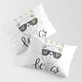 Cool Bear - Cute bear wear glasses - Funny hand drawn quotes illustration. Funny humor. Life sayings. Pillow Sham
