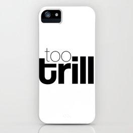 trill iPhone Case