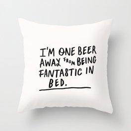 One beer away Throw Pillow
