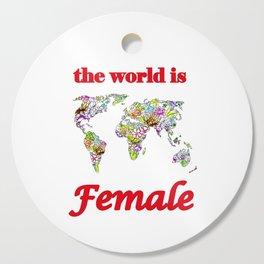 The world is female 3 Cutting Board