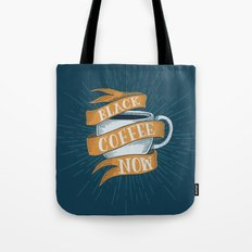 BLACK COFFEE NOW! Tote Bag