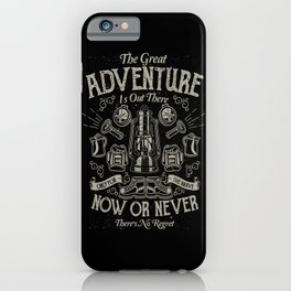 The Great Adventure is Out There iPhone Case