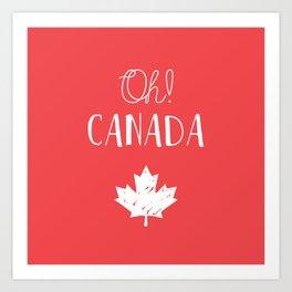 Oh! Canada Art Print