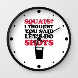 Do Squats Funny Quote Wall Clock