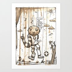 We don't like people without balls Art Print