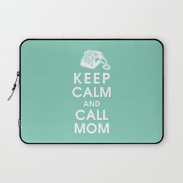 Keep Calm and Call Mom Laptop Sleeve