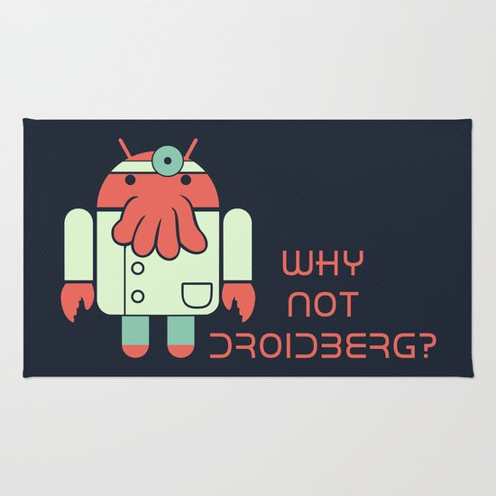 Why not Droidberg Rug