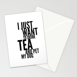 I Just Want to Drink Tea and Pet My Dog in Black Vertical Stationery Cards