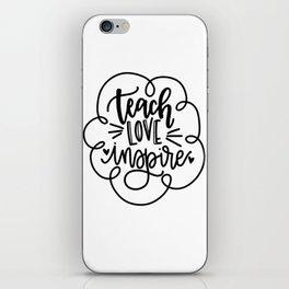 Teach Love Inspire iPhone Skin