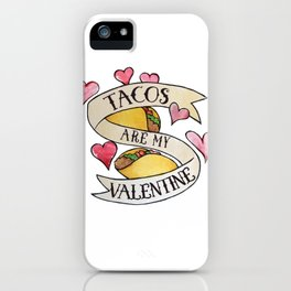 Tacos are my Valentine iPhone Case