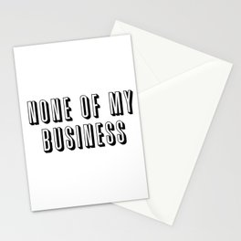 None of My Business Stationery Cards