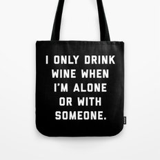 Drink Wine Alone Funny Quote Tote Bag