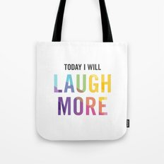 New Year's Resolution - TODAY I WILL LAUGH MORE Tote Bag
