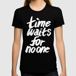 Time Waits For No One T-shirt
