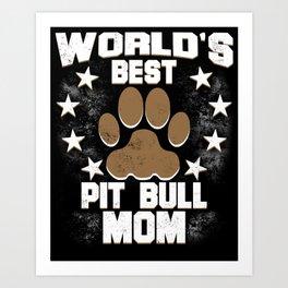 World's Best Pit Bull Mom Art Print