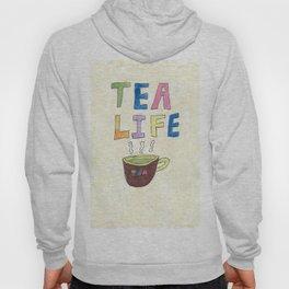 Tea Life Hoody