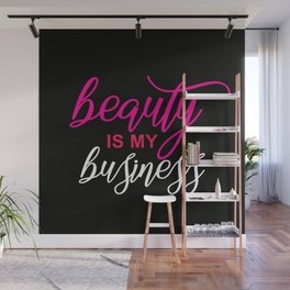 beauty is my business Wall Mural