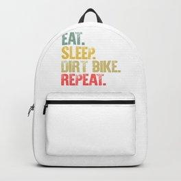 Eat Sleep Repeat Shirt Eat Sleep Dirt Bike Repeat Funny Gift Backpack