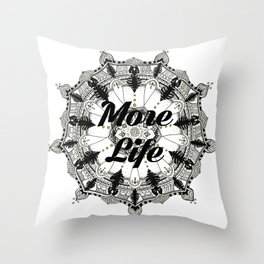 More Life Throw Pillow