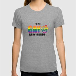 I'M NOT GAY BUT MY GIRLFRIEND IS - GAY RAINBOW GIFT T-shirt