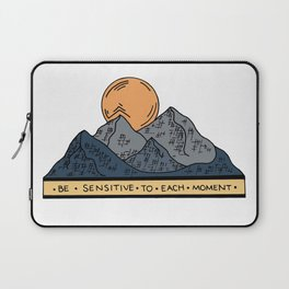 BE SENSITIVE TO EACH MOMENT Laptop Sleeve