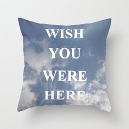 Wish You Were Here Quote Throw Pillow