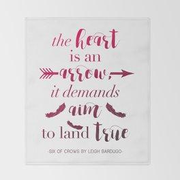 The Heart Is An Arrow - Six of Crows Leigh Bardugo (A) Throw Blanket