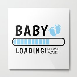 Baby loading, Baby announcement, Baby shower Metal Print