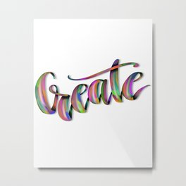 Hand Drawn Typography Lettering Phrase Create Metal Print