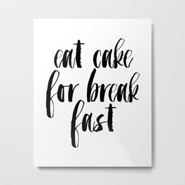 Funny Print,Kitchen Decor,KATE SPADE INSPIRED,Eat Cake For Breakfast,0Kitchen Sign,Pastry Shop Decor Metal Print