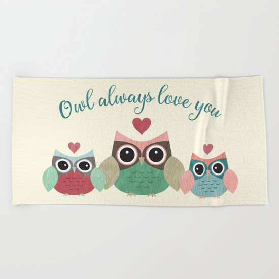 Owl Always Love You Beach Towel