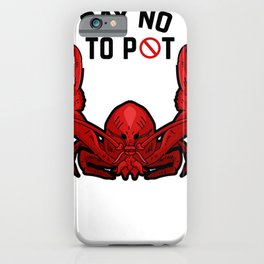 Funny Cute Lobster No to Pot iPhone Case