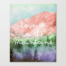 Love is in the Mountains Canvas Print