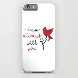 I am always with you iPhone Case