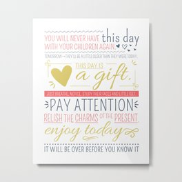 Enjoy the Gift of Today Metal Print