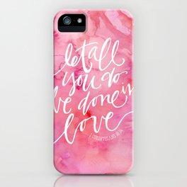 1 Corinthians 16:14 iPhone Case