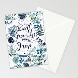 Don't grow up Stationery Cards