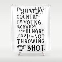 Young, Scrappy & Hungry Shower Curtain