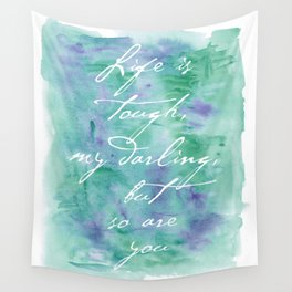 Life is Tough in Teal Wall Tapestry