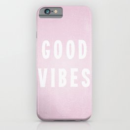 Pink and White Distressed Ink Good Vibes iPhone Case