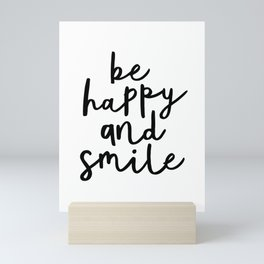 Be Happy and Smile black and white monochrome typography poster design home wall bedroom decor Mini Art Print
