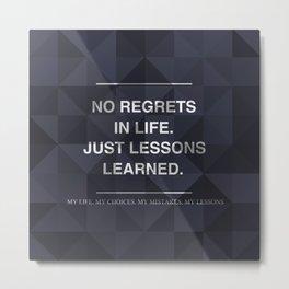 No Regrets 3 Metal Print