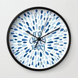 It's Okay To Cry Wall Clock