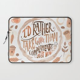 I'D RATHER TAKE COFFEE Laptop Sleeve