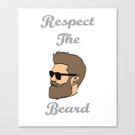 Show Some Respect Tshirt Designs RESPECT THE BEARD Canvas Print
