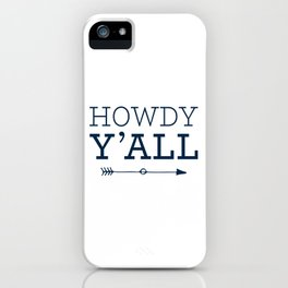 Howdy Y'all iPhone Case