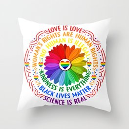 Science is real, black lives matter, no human is illegal, love is love, women's rights are human rights, kindness is everything Throw Pillow
