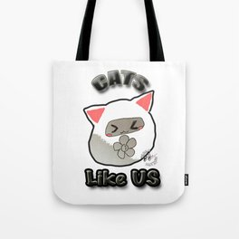 Cats Like Us ! Tote Bag