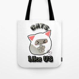 Cats Like Us ! Tote Bag